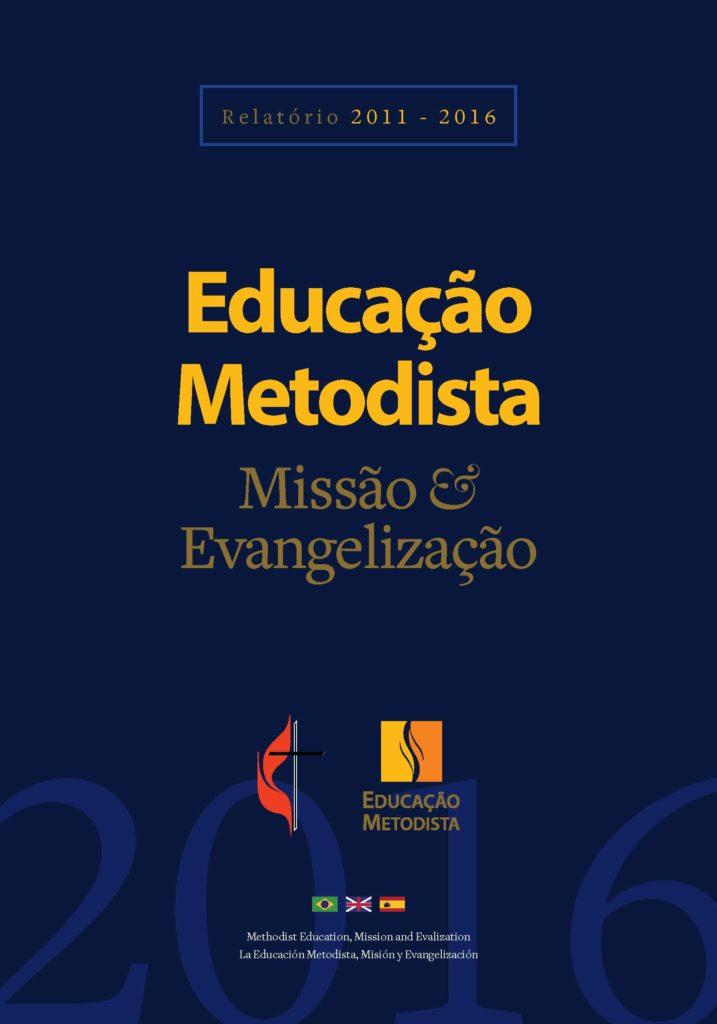 Relatório 2011 – 2016 Educação Metodista Missão & Evangelização